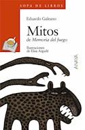 Papel MITOS DE MEMORIA DEL FUEGO [A PARTIR DE 8 AÑOS] (SOPA DE LIBROS)