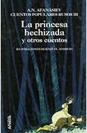 Papel PRINCESA HECHIZADA Y OTROS CUENTOS (CUENTOS POPULARES RUSOS III) (CARTONE)