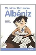 Papel MI PRIMER LIBRO SOBRE ALBENIZ (CARTONE)