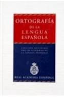 Papel ORTOGRAFIA DE LA LENGUA ESPAÑOLA [N/ED] (RUSTICA)