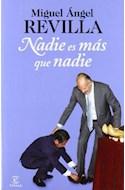 Papel NADIE ES MAS QUE NADIE (23 EDICION) (RUSTICA)
