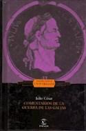 Papel COMENTARIOS DE LA GUERRA DE LAS GALIAS (GRANDES CLASICOS) (CARTONE)