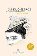 Papel 317 KILOMETROS Y DOS SALIDAS DE EMERGENCIA (INCLUYE CD) [4 EDICION] (ESPASA EN POESIA)