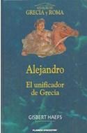Papel ALEJANDRO EL UNIFICADOR DE GRECIA (NOVELAS DE GRECIA Y ROMA) (CARTONE)