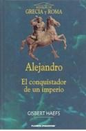Papel ALEJANDRO EL CONQUISTADOR DE UN IMPERIO (NOVELAS DE GRECIA Y ROMA) (CARTONE)