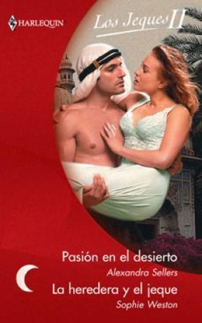 E-book Pasión En El Desierto / La Heredera Y El Jeque