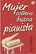 Papel MUJER SOLTERA BUSCA PIANISTA (COLECCION TOP NOVEL) (RUSTICA)