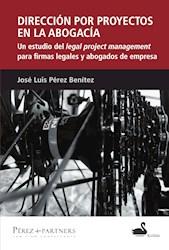 Libro Direccion Por Proyectos En La Abogacia