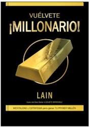 Libro Vuelvete Millonario !