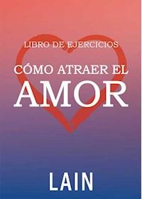 Papel Como Atraer El Amor - Libro De Ejercicios
