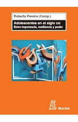 Papel ADOLESCENTES EN EL SIGLO XXI (ENTRE IMPOTENCIA, RESILIENCIA