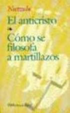 Papel ANTICRISTO, EL - COMO SE FILOSOFA A MARTILLAZOS