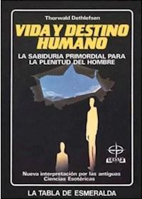 Papel Vida Y Destino Humano (La Sabiduria Primordial Para La Plenitud Del Hombre)