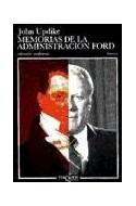 Papel MEMORIAS DE LA ADMINISTRACION FORD (COLECCION ANDANZAS)
