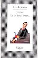 Papel JUEGOS DE LA EDAD TARDIA (COLECCION FABULA)