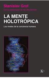 Papel MENTE HOLOTROPICA, LA (NIVELES DE LA CONCIENCIA HUMANA)