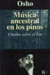 Papel Musica Ancestral En Los Pinos: Charlas Sobre El Zen