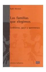 Papel FAMILIAS QUE ELEGIMOS, LAS (LESBIANAS, GAYS Y PARENTESCO)