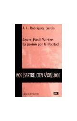 Papel JEAN-PAUL SARTRE: LA PASION POR LA LIBERTAD