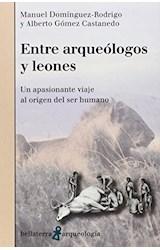 Papel ENTRE ARQUEOLOGOS Y LEONES