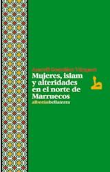 Papel Mujeres, Islam Y Alteridades En El Norte De Marruecos