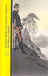 Papel El Japón Meiji Y Las Colonias Asiáticas Del Imperio Español