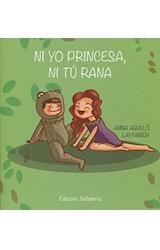 Papel Ni Yo Princesa, Ni Tú Rana
