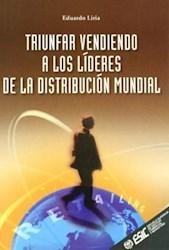Libro Triunfar Vendiendo A Los Lideres De La Distribucion Mundial