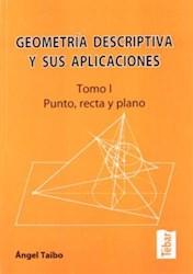 Libro Geometria Descriptiva Y Sus Aplicaciones ( Tomo I )