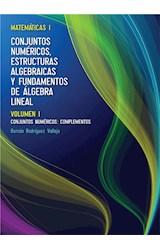 E-book Matemáticas l: Conjuntos numéricos, estructuras algebraicas y fundamentos de álgebra lineal