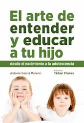 Libro El Arte De Entender Y Educar A Tu Hijo