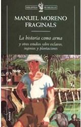Papel HISTORIA COMO ARMA Y OTROS ESTUDIOS SOBRE ESCLAVOS, INGENIOS