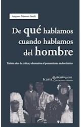 Papel DE QUE HABLAMOS CUANDO HABLAMOS DEL HOMBRE : TREINTA AÑOS DE