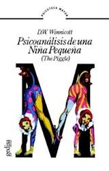 Papel PSICOANALISIS DE UNA NIÑA PEQUEÑA (THE PIGGLE) (SERIE PSICOTECA MAYOR) (RUSTICA)