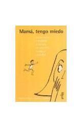 Papel MAMA, TENGO MIEDO! GUIA PARA MADRES ANSIOSAS