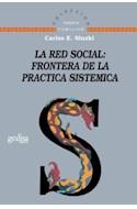 Papel RED SOCIAL FRONTERAS DE LA PRACTICA SISTEMICA (COLECCION TERAPIA FAMILIAR) (RUSTICA)