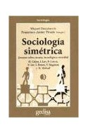 Papel SOCIOLOGIA SIMETRICA ENSAYOS SOBRE CIENCIA TECNOLOGIA Y SOCIEDAD (COLECCION SOCIOLOGIA)