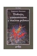 Papel TRABAJO CONSUMISMO Y NUEVOS POBRES (2 REEDICION) (SOCIOLOGIA) (RUSTICA)