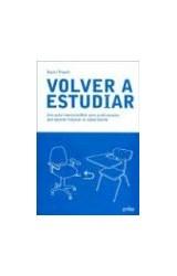 Papel VOLVER A ESTUDIAR (UNA GUIA IMPRESCINDIBLE PARA PROFESIONALE