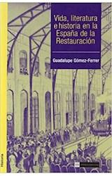 Papel Vida, literatura e historia en la España de la Restauración