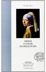Papel VERMEER. O LA MUJER, NATURALEZA MUERTA (R) (2001)