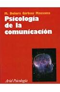 Papel PSICOLOGIA DE LA COMUNICACION (BIBLIOTECA PSICOLOGIAS DEL SIGLO XX 18023)