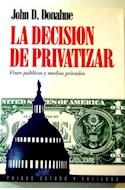 Papel DECISION DE PRIVATIZAR FINES PUBLICOS Y MEDIOS PRIVADOS (ESTADO Y SOCIEDAD 45006)