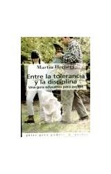 Papel ENTRE LA TOLERANCIA Y LA DISCIPLINA-GUIA EDUCATICA P/PADRES