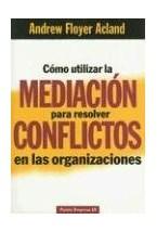 Papel COMO UTILIZAR LA MEDIACION PARA RESOLVER CONFLICTOS EN ORGAN
