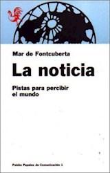 Papel NOTICIA, LA-PISTAS PARA PERCIBIR EL MUNDO