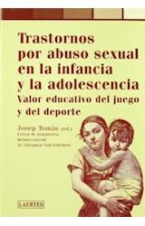 Papel TRASTORNOS POR ABUSO SEXUAL EN LA INFANCIA Y LA ADOLESCENCIA
