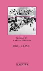 Libro Quien Educa A Quien?