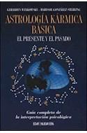 Papel ASTROLOGIA KARMICA BASICA EL PRESENTE Y EL PASADO GUIA COMPLETA DE LA INTERPRETACION PSICOLOGICA