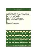 Papel George Santayana o la ironía de la materia